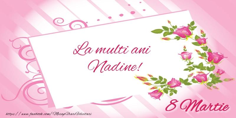 Felicitari 8 Martie Ziua Femeii   La multi ani Nadine! 8 Martie