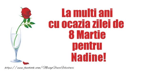 Felicitari 8 Martie Ziua Femeii   La multi ani cu ocazia zilei de  8 Martie pentru Nadine!