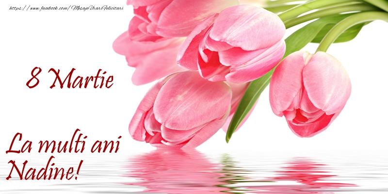 Felicitari 8 Martie Ziua Femeii | La multi ani Nadine! de 8 Martie