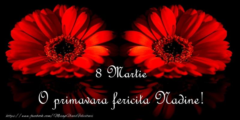 Felicitari 8 Martie Ziua Femeii   O primavara fericita Nadine!