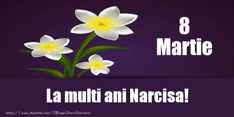 Felicitari 8 Martie Ziua Femeii | 8 Martie La multi ani Narcisa!