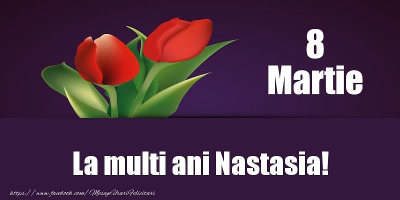 Felicitari 8 Martie Ziua Femeii | 8 Martie La multi ani Nastasia!