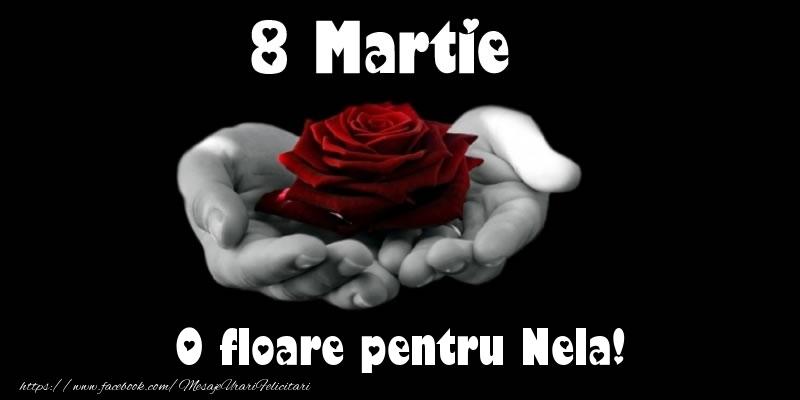 Felicitari 8 Martie Ziua Femeii | 8 Martie O floare pentru Nela!