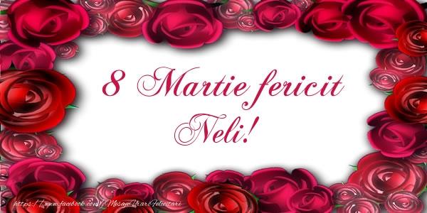 Felicitari 8 Martie Ziua Femeii | 8 Martie Fericit Neli!