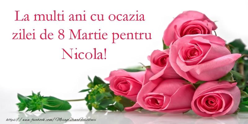 Felicitari 8 Martie Ziua Femeii | La multi ani cu ocazia zilei de 8 Martie pentru Nicola!
