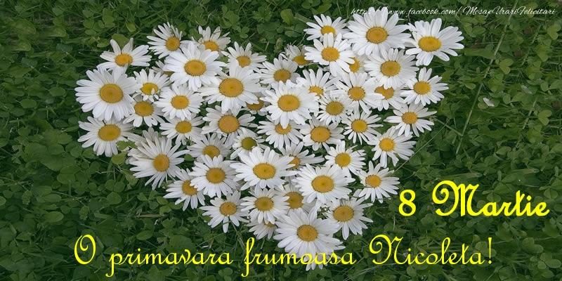 Felicitari 8 Martie Ziua Femeii | O primavara frumoasa Nicoleta! 8 Martie
