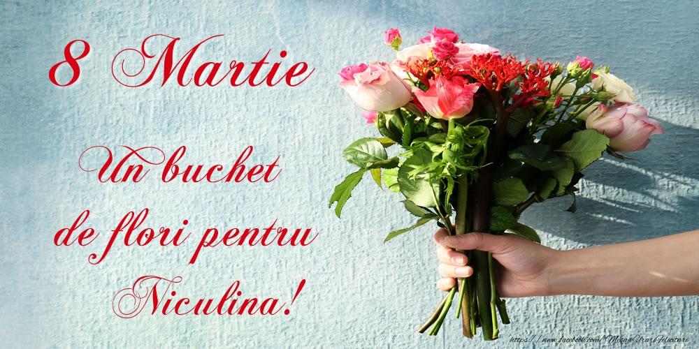 Felicitari 8 Martie Ziua Femeii | 8 Martie Un buchet de flori pentru Niculina!