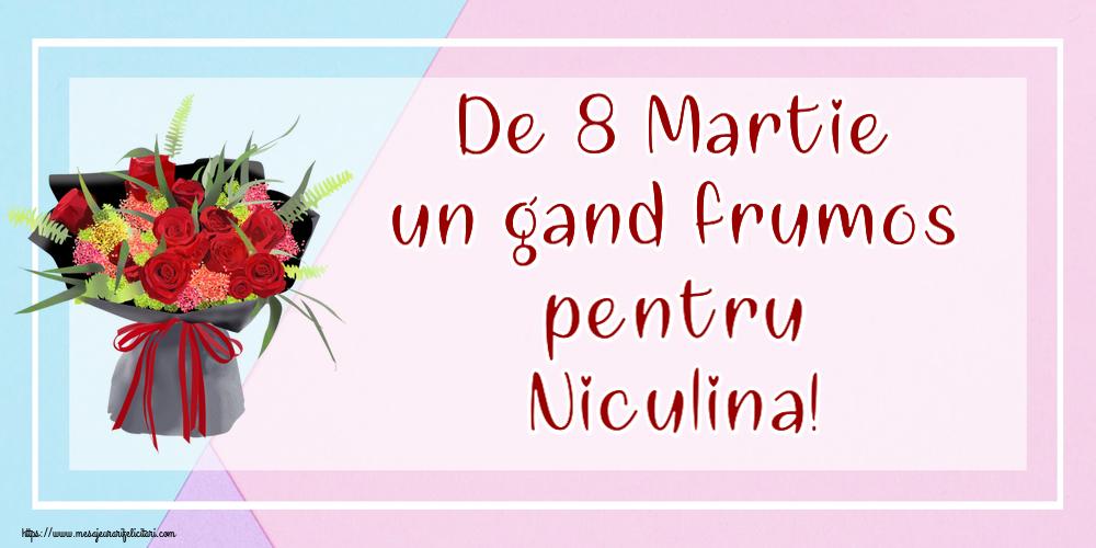 Felicitari 8 Martie Ziua Femeii | De 8 Martie un gand frumos pentru Niculina!
