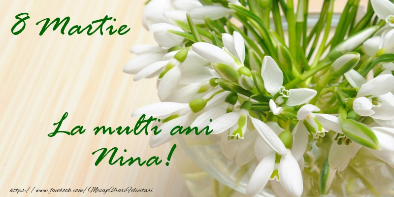 Felicitari 8 Martie Ziua Femeii | 8 Martie La multi ani Nina!