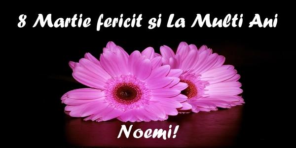 Felicitari 8 Martie Ziua Femeii | 8 Martie fericit si La Multi Ani Noemi