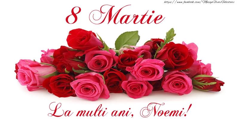 Felicitari 8 Martie Ziua Femeii | Felicitare cu trandafiri de 8 Martie La multi ani, Noemi!