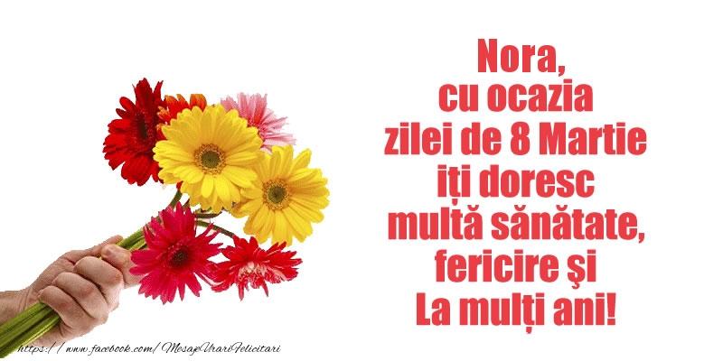 Felicitari 8 Martie Ziua Femeii | Nora cu ocazia zilei de 8 Martie iti doresc multa sanatate, fericire si La multi ani!