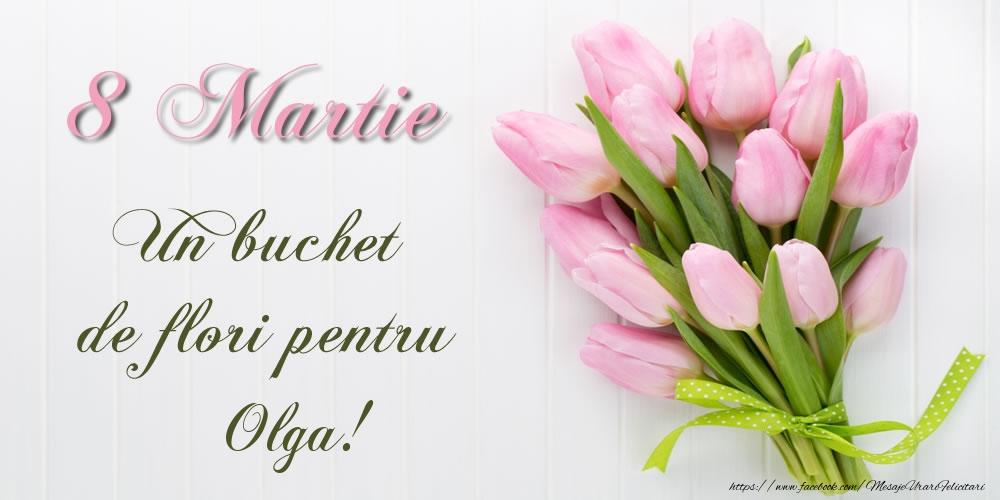 Felicitari 8 Martie Ziua Femeii   8 Martie Un buchet de flori pentru Olga!