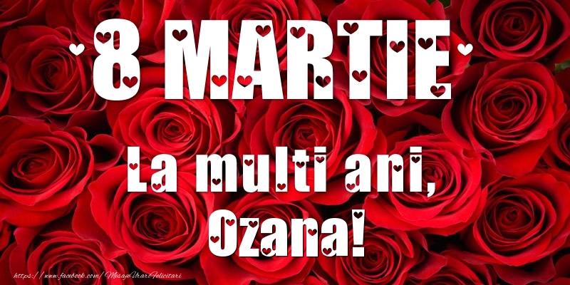 Felicitari 8 Martie Ziua Femeii | 8 Martie La multi ani, Ozana!