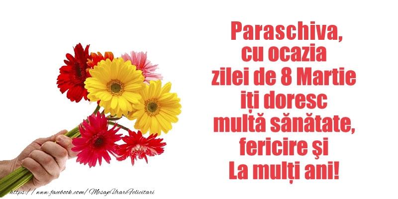 Felicitari 8 Martie Ziua Femeii | Paraschiva cu ocazia zilei de 8 Martie iti doresc multa sanatate, fericire si La multi ani!