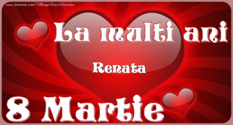 Felicitari 8 Martie Ziua Femeii | La multi ani Renata