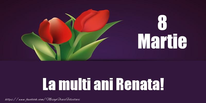 Felicitari 8 Martie Ziua Femeii | 8 Martie La multi ani Renata!