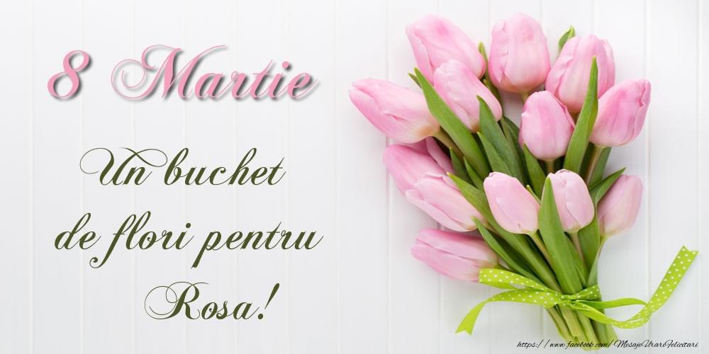Felicitari 8 Martie Ziua Femeii   8 Martie Un buchet de flori pentru Rosa!