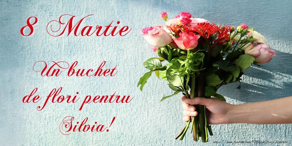 Felicitari 8 Martie Ziua Femeii | 8 Martie Un buchet de flori pentru Silvia!
