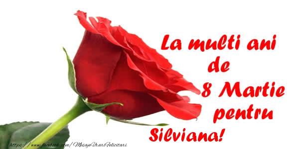 Felicitari 8 Martie Ziua Femeii | La multi ani de 8 Martie pentru Silviana!