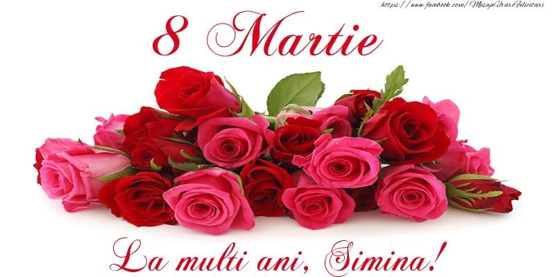 Felicitari 8 Martie Ziua Femeii | Felicitare cu trandafiri de 8 Martie La multi ani, Simina!