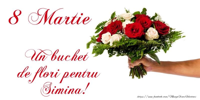 Felicitari 8 Martie Ziua Femeii | 8 Martie Un buchet de flori pentru Simina!