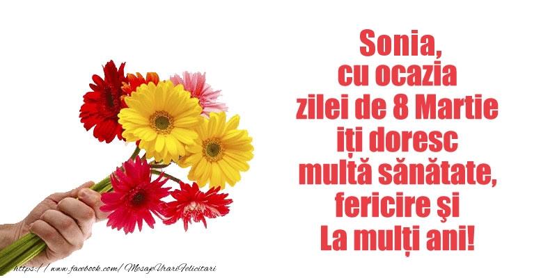 Felicitari 8 Martie Ziua Femeii | Sonia cu ocazia zilei de 8 Martie iti doresc multa sanatate, fericire si La multi ani!