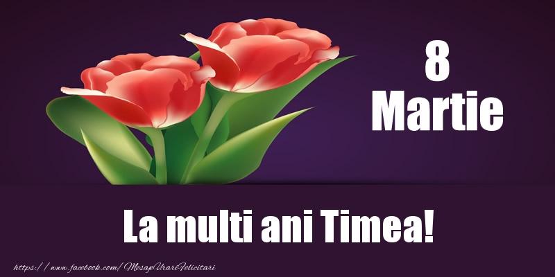 Felicitari 8 Martie Ziua Femeii | 8 Martie La multi ani Timea!