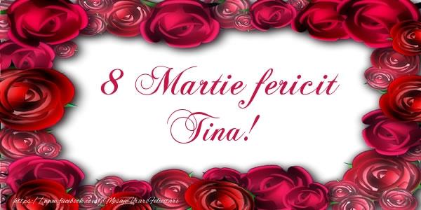 Felicitari 8 Martie Ziua Femeii   8 Martie Fericit Tina!