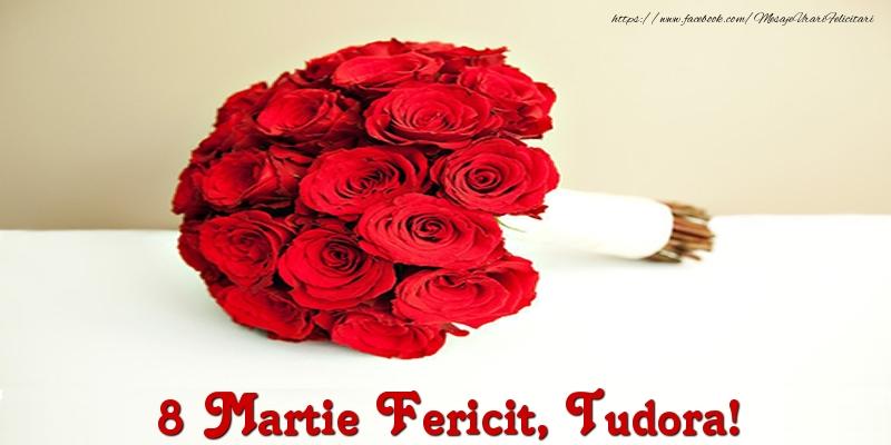 Felicitari 8 Martie Ziua Femeii | 8 Martie Fericit, Tudora!