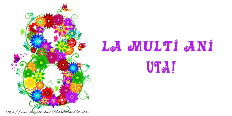 Felicitari 8 Martie Ziua Femeii | La multi ani Uta! 8 Martie