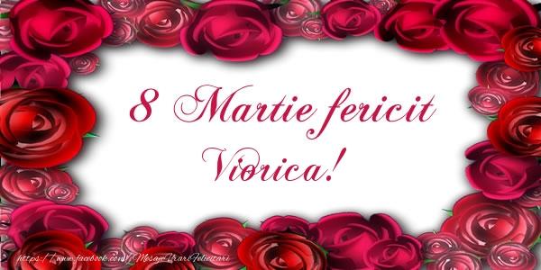Felicitari 8 Martie Ziua Femeii   8 Martie Fericit Viorica!