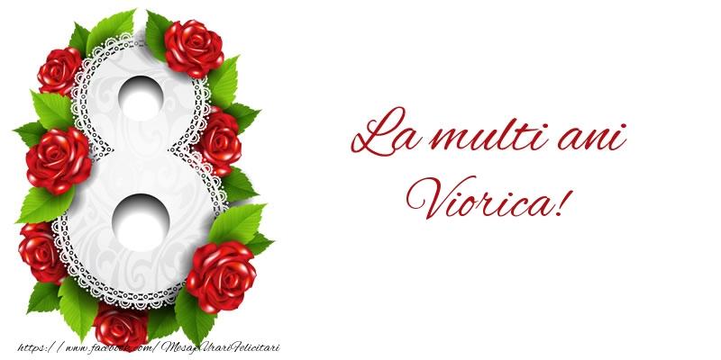 Felicitari 8 Martie Ziua Femeii   La multi ani Viorica!