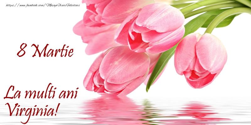 Felicitari 8 Martie Ziua Femeii | La multi ani Virginia! de 8 Martie