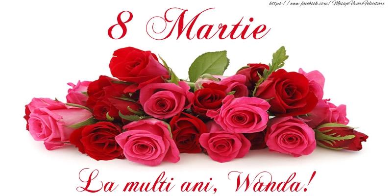 Felicitari 8 Martie Ziua Femeii | Felicitare cu trandafiri de 8 Martie La multi ani, Wanda!
