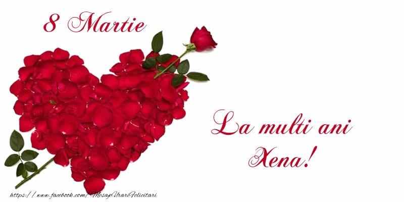 Felicitari 8 Martie Ziua Femeii   8 Martie La multi ani Xena!