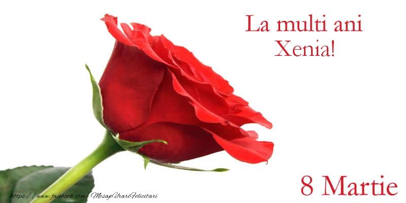 Felicitari 8 Martie Ziua Femeii   La multi ani Xenia! 8 Martie