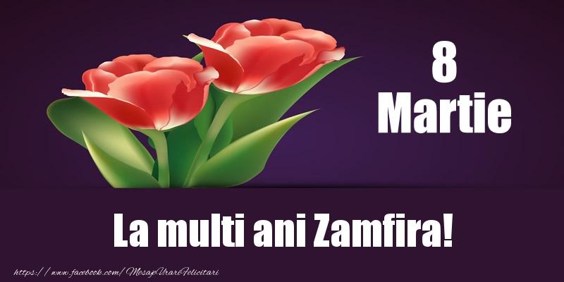 Felicitari 8 Martie Ziua Femeii | 8 Martie La multi ani Zamfira!