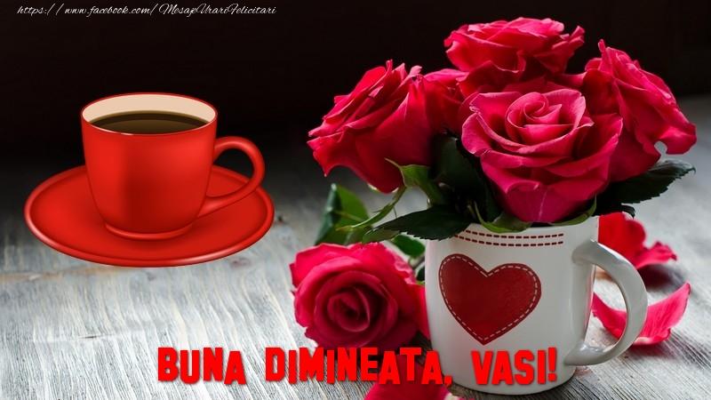 Felicitari de buna dimineata | Buna dimineata, Vasi!