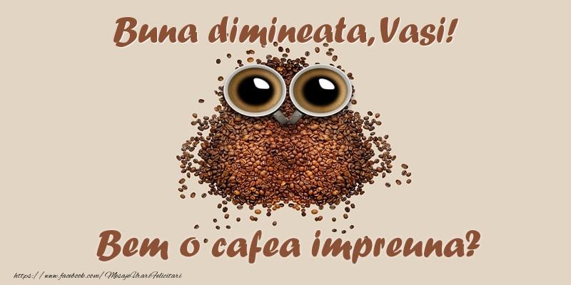 Felicitari de buna dimineata | Buna dimineata, Vasi! Bem o cafea impreuna?
