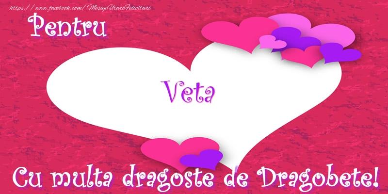 Felicitari de Dragobete   Pentru Veta Cu multa dragoste de Dragobete!