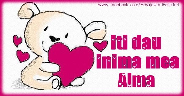 Felicitari de dragoste | Iti dau inima mea Alma