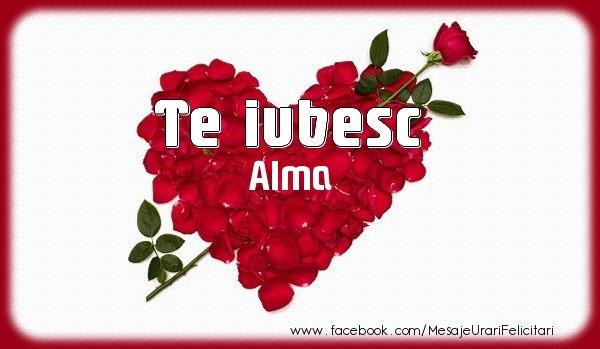 Felicitari de dragoste | Te iubesc Alma