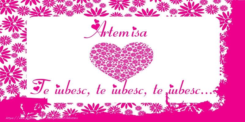 Felicitari de dragoste | Artemisa Te iubesc, te iubesc, te iubesc...