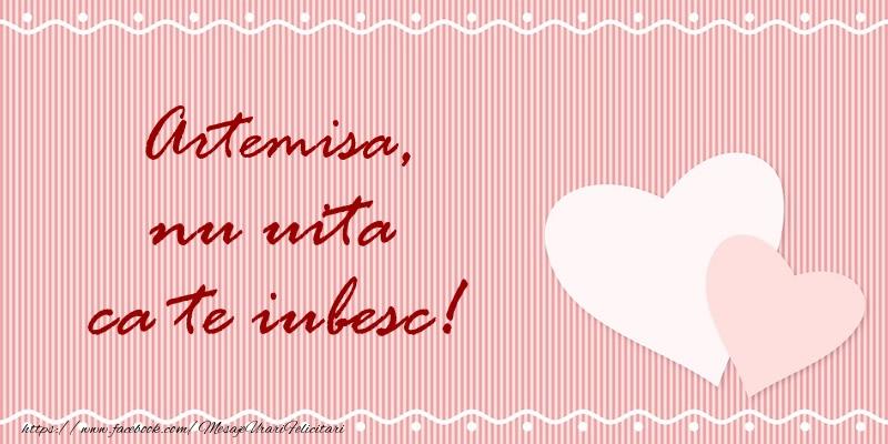 Felicitari de dragoste | Artemisa nu uita ca te iubesc!