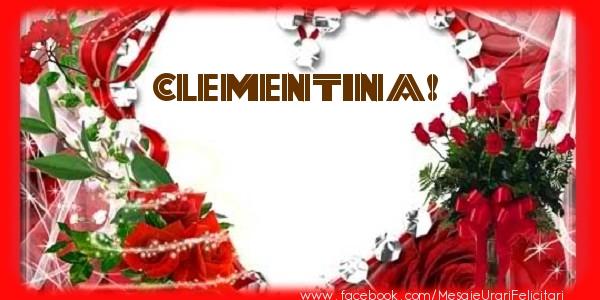 Felicitari de dragoste   Love Clementina!
