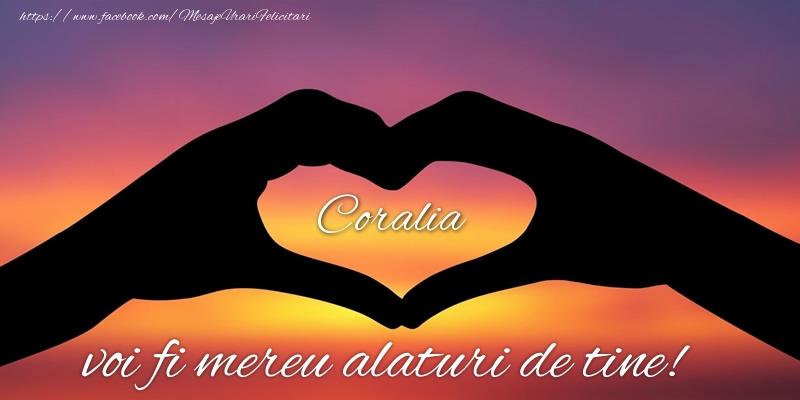 Felicitari de dragoste   Coralia voi fi mereu alaturi de tine!