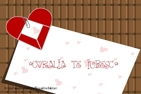 Felicitari de dragoste   !Coralia Te iubesc!