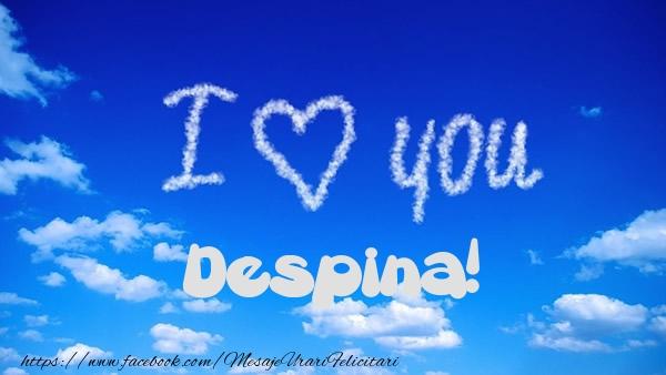 Felicitari de dragoste | I Love You Despina!