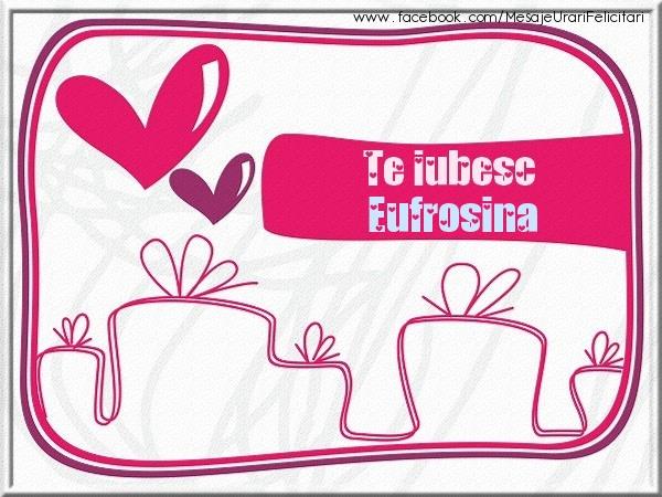 Felicitari de dragoste | Te iubesc Eufrosina